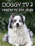 Doggy TV 2 (Reality TV for Dogs) [OV]