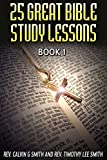 25 GREAT BIBLE STUDY LESSONS: BOOK 1