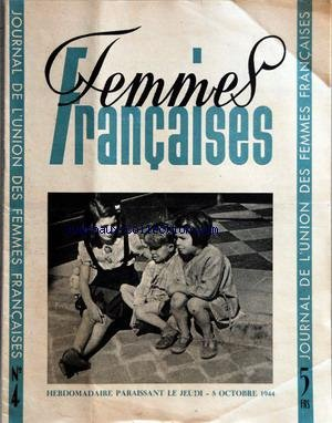 FEMMES FRANCAISES [No 4] du 05/10/1944 - LES FEMMES ET LA REVOLUTION FRANCAISE - J. MICHELET - LE PORF. WALLON PAR THOMAS - POUR UNE POLITIQUE DU LAIT PAR A. ROUDINESCO - CONSEILS AUX MERES PAR IDA VALENTINE - CUISINE PAR TANTE ANGELE - CHEZ MARIE BELL PAR DEMOUR - LA MODE - ENFANT PAR COLETTE VIVIER - LES FAMILLES DE FUSILLES DEMANDENT JUSTICE - LES FEMMES DANS L'ARMEE FRANCAISE PAR B. CHEVANCE - ZONE LIBRE PAR A. SIKORSKA - ORADOUR PAR JEAN TARDIEU par Collectif