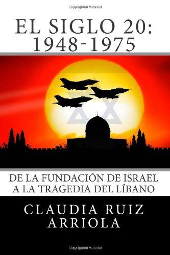 El Siglo 20: De la Fundación de Israel a la Tragedia del Líbano: Volume 2