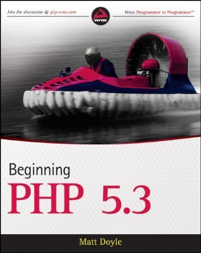 Beginning PHP 5.3 (Wrox Programmer to Programmer) by Matt Doyle (27-Oct-2009) Paperback