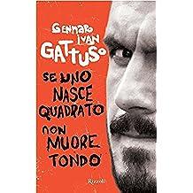 Se uno nasce quadrato non muore tondo (Varia) (Italian Edition)