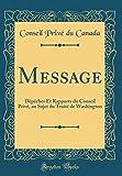 Telecharger Livres Message Depeches Et Rapports Du Conseil Prive Au Sujet Du Traite de Washington Classic Reprint (PDF,EPUB,MOBI) gratuits en Francaise