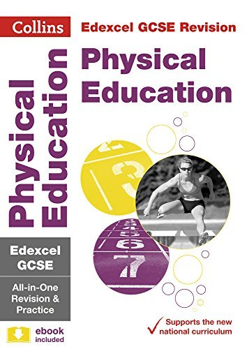 Edexcel GCSE 9-1 Physical Education All-in-One Revision and Practice (Collins GCSE 9-1 Revision) (English Edition)