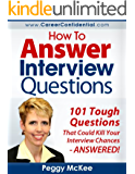 How to Answer Interview Questions: 101 Tough Interview Questions