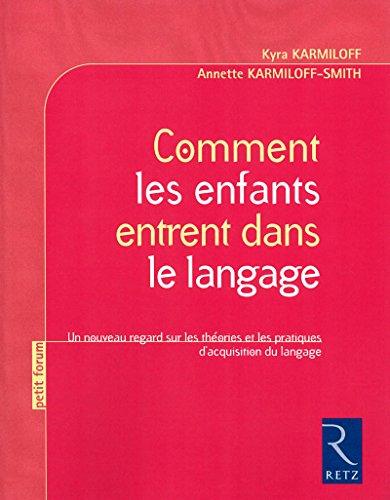 Comment les enfants entrent dans le langage par Annette Karmiloff-Smith