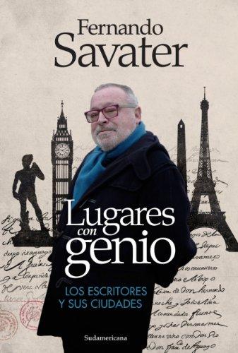 Lugares con genio: Los escritores y sus ciudades por Fernando Savater
