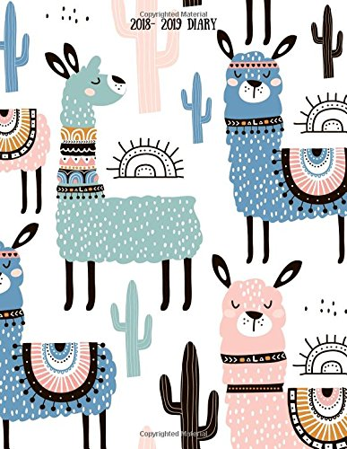 2018-2019 Diary: Llama Design Weekly & Monthly Schedule Planner   High School, College, University, Home, Organizer Calendar August 2018 To July 2019 Timetable: Volume 31 (Education)