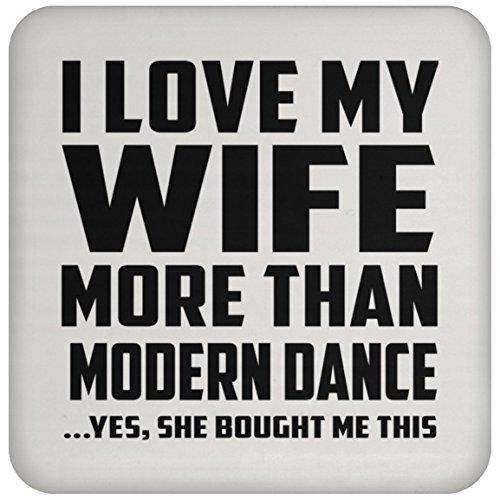 I Love My Wife More Than Modern Dance - Drink Coaster Untersetzer Rutschfest Rückseite aus Kork - Geschenk zum Geburtstag Jahrestag Muttertag Vatertag Ostern