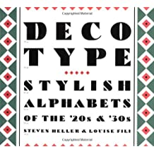 Deco Type: Stylish Alphabets from the '20s and '30s (Art Deco Design) (Art Deco Design S.)