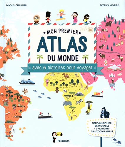 Mon premier atlas du monde avec 6 histoires pour voyager (poster et stickers) par Michel Charlier