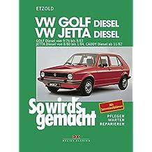 So wird's gemacht, Bd.9, VW Golf Diesel 50/54/70 PS, Jetta Diesel 54/70 PS, Caddy Diesel 54 PS(ab 1976)