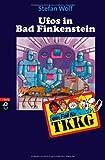 Ufos in Bad Finkenstein: Band 15 - Stefan Wolf