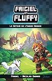 Frigiel et Fluffy, tome 1 : Le Retour de lEnder dragon
