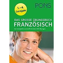 PONS Das große Übungsbuch Französisch: 1.-4. Lernjahr