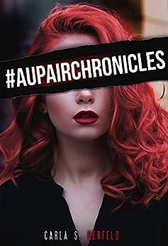 #AUPAIRCHRONICLES (Book 1) (English Edition) di [S.Gerfeld, Carla]