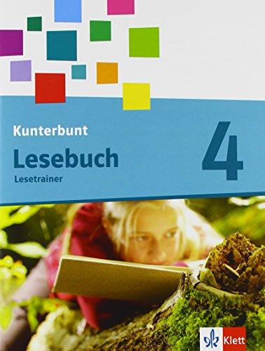 Preisvergleich Produktbild Das Kunterbunt Lesebuch - Neubearbeitung / Lesetrainer zum Nachkauf mit Audio-Dateien zum Download 4. Schuljahr