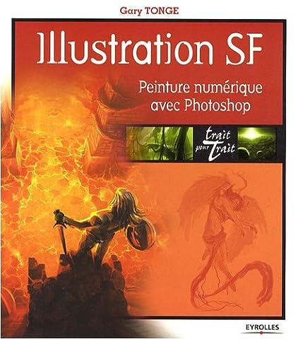 Trait Pour Trait Eyrolles - Illustration SF: Peinture numérique avec