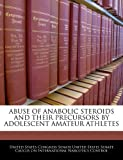 Best Anabolic Steroids - Abuse of Anabolic Steroids and Their Precursors Review