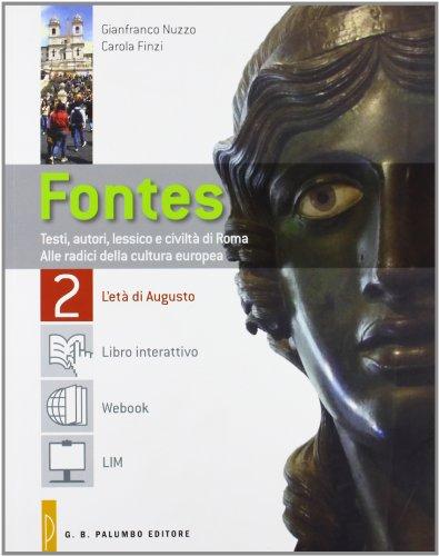 Fontes 2. L'et di Augusto-Webook. Testi, autori, lessico e civilt di Roma. Alle radici della cultura contemporanea. Per la Scuola superiore