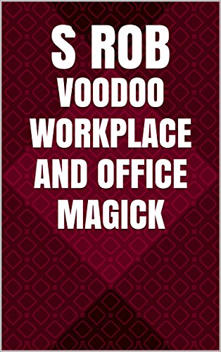 Voodoo Workplace and Office Magick (English Edition)