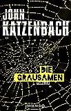 'Die Grausamen: Thriller' von John Katzenbach