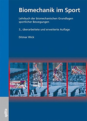 Biomechanik im Sport: Lehrbuch der biomechanischen Grundlagen sportlicher Bewegung (Sport-biomechanik)