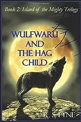 Wulfwaru and the Hag Child (Island of the Mighty)