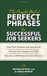 The Complete Book of Perfect Phrases for Successful Job Seekers (Perfect Phrases Series)