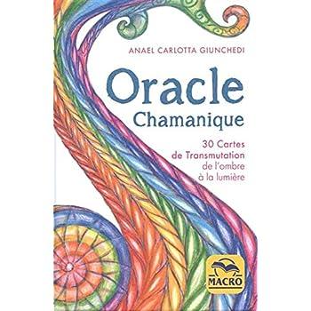 Coffret Oracle Chamanique: 30 cartes de Transmutation de l'ombre à la lumière accompagnées d'un livret