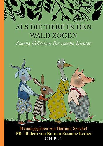 Als die Tiere in den Wald zogen: Starke Märchen für starke Kinder (Wald-tiere Waldes Des)