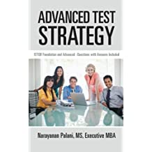 Advanced Test Strategy: Istqb Foundation and Advanced -Questions with Answers Included