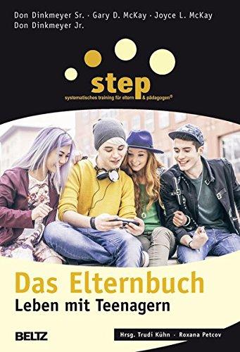 Step - Das Elternbuch: Leben mit Teenagern (Beltz Taschenbuch / Ratgeber)