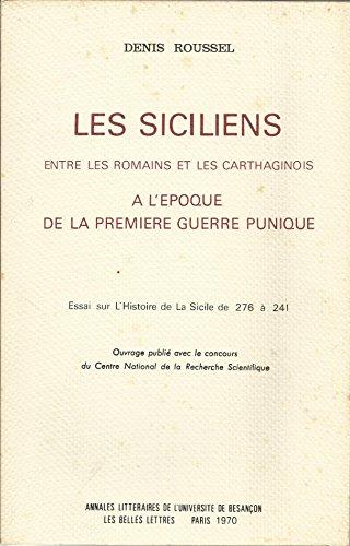 Les Siciliens Entre les Romains et les Carthaginois a l'Epoque de la Premiere Guerre Punique. Essai par