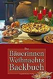 Das Bäuerinnen-Weihnachts-Backbuch: Alte und neue Lieblingsrezepte