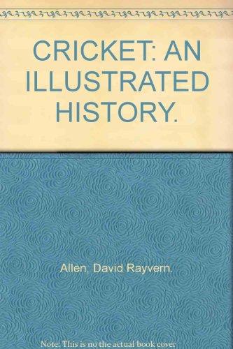 Cricket: An Illustrated History por David Rayvern Allen