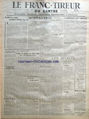 FRANC TIREUR DU CENTRE (LE) [No 934] du 19/06/1957 - L'HEURE DU CHOIX - LES SPORTS - ATHLETISME - FOOT - CYCLISME - GYMNASTIQUE - LE SULTAN DU MAROC - DE NOUVELLES EXPULSIONS DE FRANCAIS ONT LIEU EN TUNISIE - L'EGLISE ET PAROISSE DE SAINT-LUBIN DE CHATEAUDUN - LE SALUT DE LA FRANCE EST DANS LA REALISATION D'UN REVE PAR BONNET