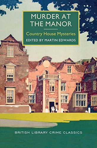 Murder at the Manor (British Library Crime Classics: Country House Mysteries)