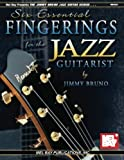 Mel Bay Six Essential Fingerings for the Jazz Guitarist (The Jimmy Bruno Jazz Guitar Series) by Jimmy Bruno (2002-05-03)