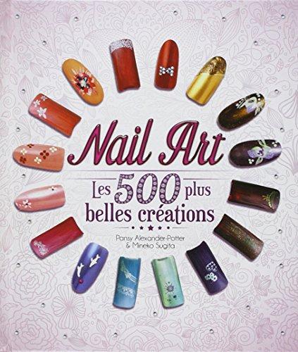 Nail Art : Les 500 plus belles créations par Elcy
