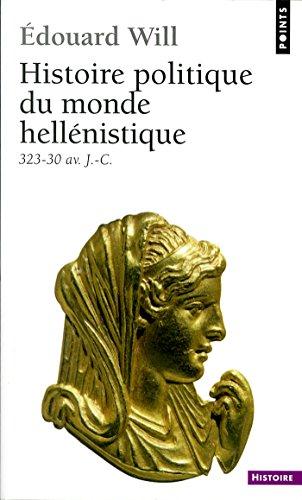 Histoire politique du monde hellénistique (323-30 (French Edition) de [Will