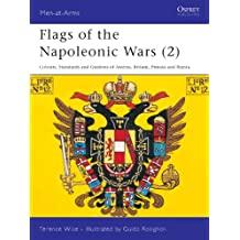 Flags of the Napoleonic Wars (2): Colours, Standards and Guidons of Austria, Britain, Prussia and Russia: v. 2 (Men-at-Arms)