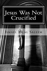 Jesus Was Not Crucified (When You Read This Book You Will Know) by I. D. Campbell (2013-03-30)