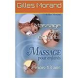 Massage des enfants: 3 mois-13 ans (sagesse ancienne aujourd`hui et demain t. 43) (French Edition)