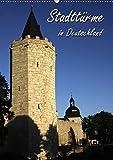 Stadttürme in Deutschland (Wandkalender 2019 DIN A2 hoch): Wehrbauten aus dem Mittelalter (Monatskalender, 14 Seiten ) (CALVENDO Orte)