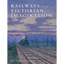 Railways and the Victorian Imagination