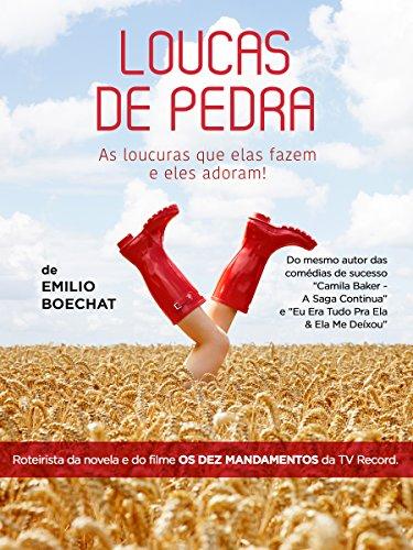 Loucas de Pedra: As loucuras que elas fazem e eles adoram (Portuguese Edition)