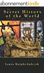 The Secret History of the World and H...