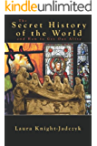 The Secret History of the World and How to Get Out Alive (English Edition)