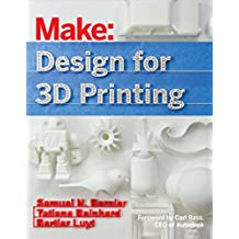 Design for 3D Printing: Scanning, Creating, Editing, Remixing, and Making in Three Dimensions (English Edition)